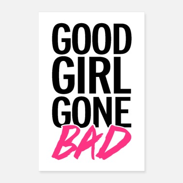 Rave Good Girl Gone Bad Funny Citataffisch - Poster