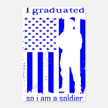 Graduation I GRADUATED SO IM A SOLDIER - Poster