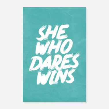 Female She Who Dares Wins Motivational Quote Poster - Poster