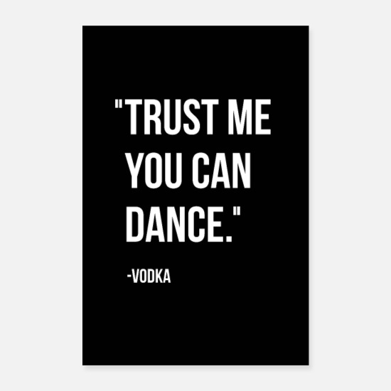 Lustige Poster - Trust me you can dance - Poster Weiß
