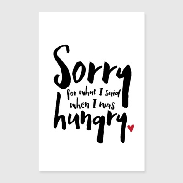 I was hungry - Poster 24 x 35 (60x90 cm)