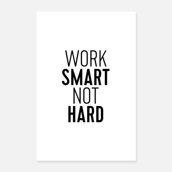 Sprüche Poster - Work Smart Not Hard - Poster Weiß
