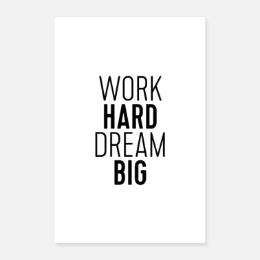 Werk Werk Hard Dream Big - Poster