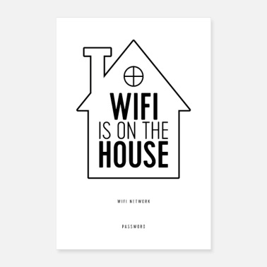 House WiFi is on the house - Poster 24 x 35 (60x90 cm)