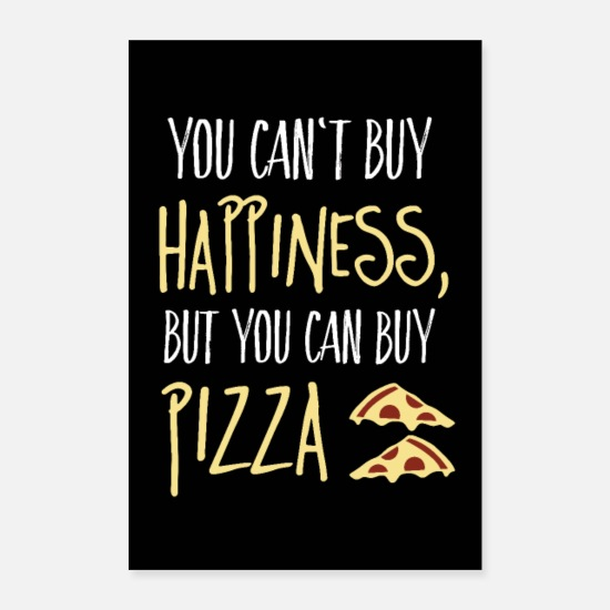 Pizza Poster - Can't buy happiness, but pizza - Poster Weiß