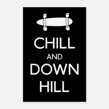 Downhill Chill and downhill longboard - Poster