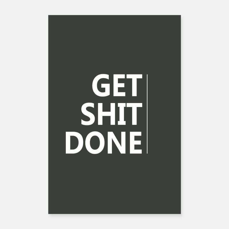 Quote Posters - Get Shit Done - Motivation Inspiration - Posters white