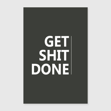 Get Shit Done - Inspiration Motivation - Poster 60 x 90 cm