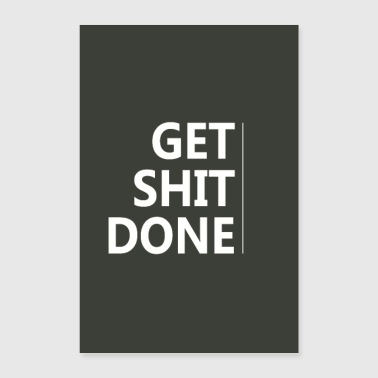 Get Shit Done - Motivation Inspiration - Poster 60x90 cm