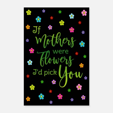 Mother's Day Poster Mother saying Flowers Colorful HG Black - Poster