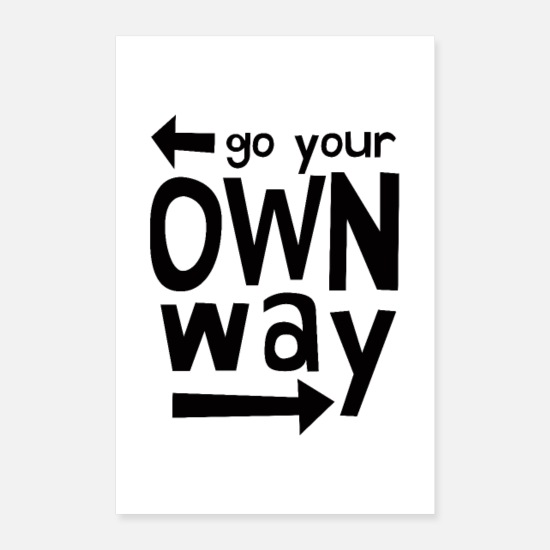 Motivation Poster - Go Your Own Way - Poster Weiß