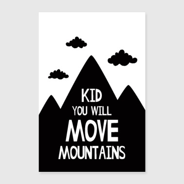 Kid You Will Move Mountains - Poster 24 x 35 (60x90 cm)