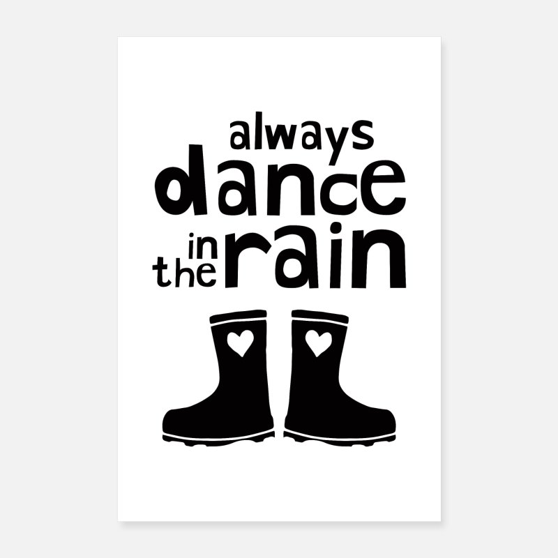 Bestseller Posters - Always Dance In The Rain - Posters white