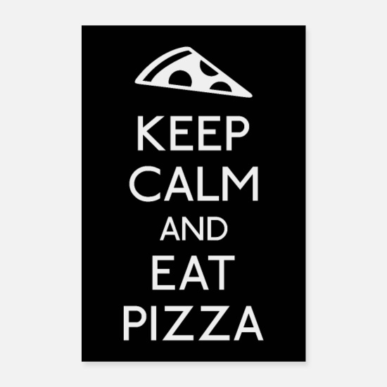Sprüche Poster - Keep Calm and eat Pizza - Poster Weiß