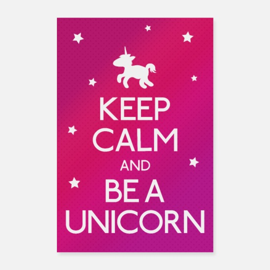 Sprüche Poster - Keep Calm and be a unicorn - Poster Weiß