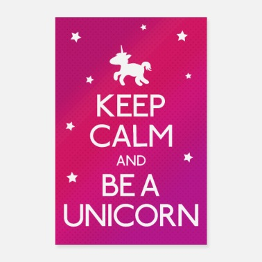 Sprüche Keep Calm and be a unicorn - Poster 60x90 cm