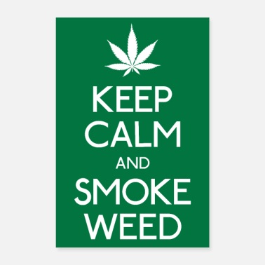 Stoner Keep Calm and Smoke Weed - Poster