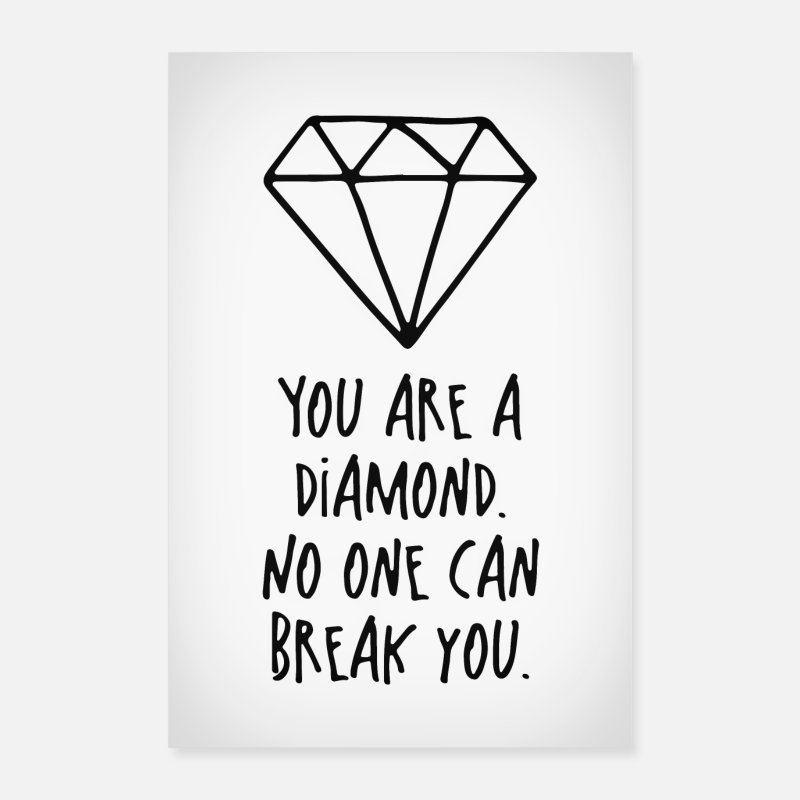Sprüche Poster - You are a diamond Poster - Poster Weiß