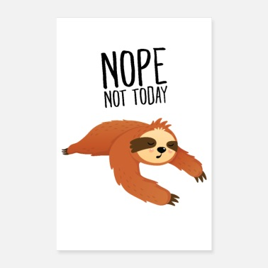Beruf Nope Not Today - Lazy Sloth - Poster 60x90 cm
