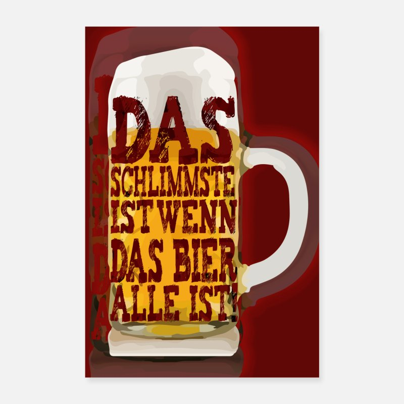 Alcohol Posters - The worst is when the beer is all - Posters white