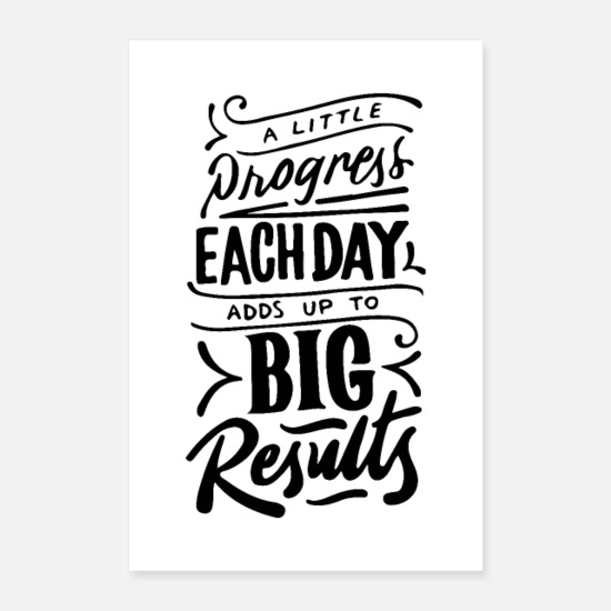 Typografie Poster - A Little Progress Each Day Adds Up To Big Results - Poster Weiß