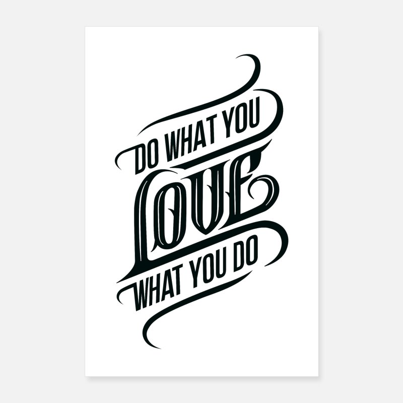 Love Posters - Do What You Love What You Do - Posters white