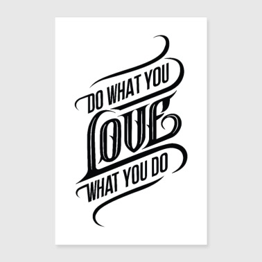 Do What You Love What You Do - Poster 24 x 35 (60x90 cm)