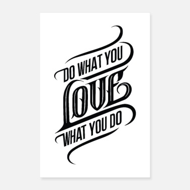 Love You Do What You Love What You Do - Poster
