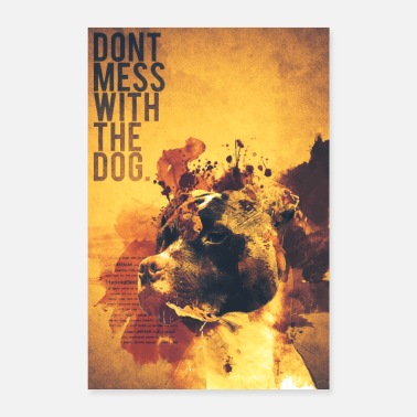 Staffordshire Dont Mess With The Dog - American Staffordshire - Poster