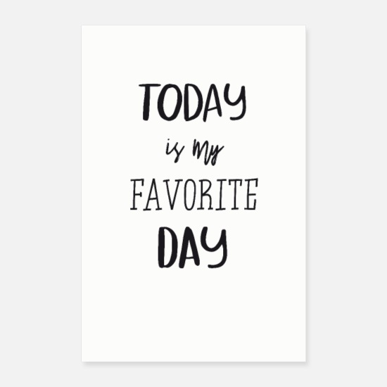 Typografie Poster - Today is my favorite day! - Poster Weiß