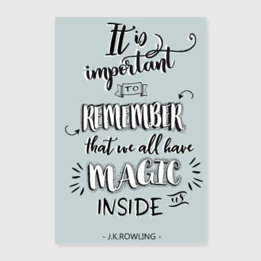 Remember your magic! - Poster 24 x 35 (60x90 cm)