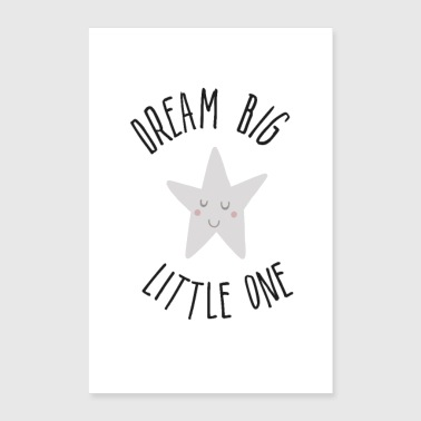 Dream Big little one! - Poster 24 x 35 (60x90 cm)