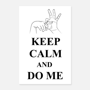 Calm Keep Calm and Do Me - Poster