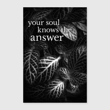Schwarz-Weiß-Poster »your soul knows the answer« - Poster 60x90 cm