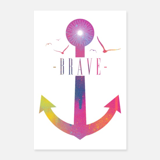 Motivation Poster - Brave - Colorful Anchor - Poster Weiß