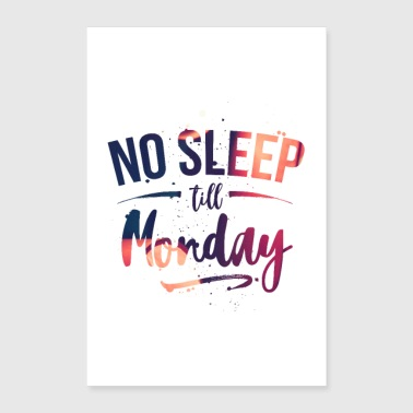 No sleep till Monday - Poster 24 x 35 (60x90 cm)