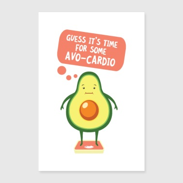 Guess It's Time For Some Avo Cardio - Poster 24 x 35 (60x90 cm)