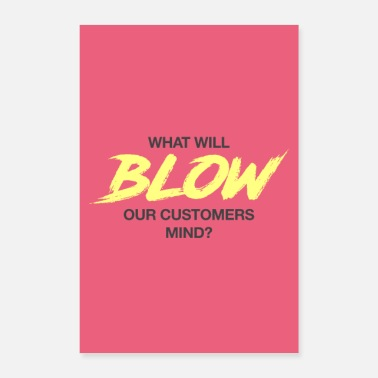 Karriere What will blow our customers mind? - Poster 60x90 cm