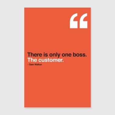 There is only one boss. The customer. - Poster 60x90 cm