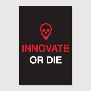 Innovate or die - Motivations Startup Büro Spruch - Poster 60x90 cm