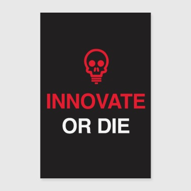 Innovate or the - motivational startup office saying - Poster 24 x 35 (60x90 cm)