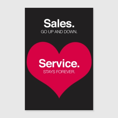 Sales go up and down, service stays forever. - Poster 24 x 35 (60x90 cm)