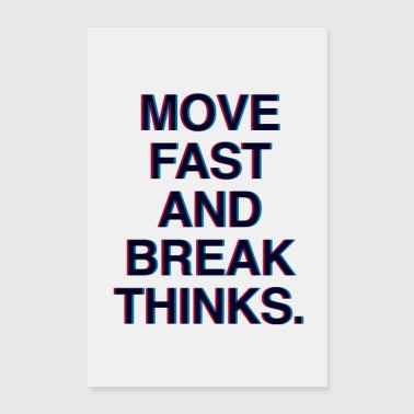 Move fast and break things Motivation zuckerberg - Poster 60x90 cm