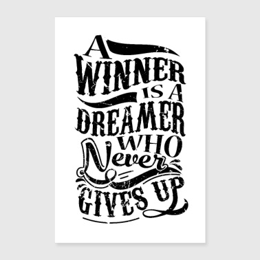 A Winner Is A Dreamer Who Never Gives Up - Poster 24 x 35 (60x90 cm)
