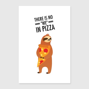 There Is No We In Pizza - Sloth - Poster 24 x 35 (60x90 cm)