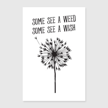 Sommige See A Weed - Some Lake A Wish - Dandelion - Poster 60x90 cm