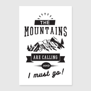 The Mountains Are Calling And I Must Go - Poster 60x90 cm