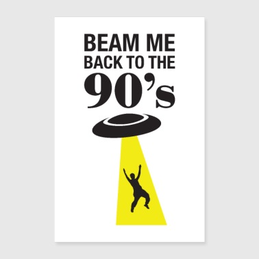 Beam Me Back To The 90's - Poster 60x90 cm
