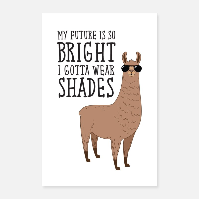 Birthday Posters - My Future Is Bright - Cool Alpaca Design - Posters white
