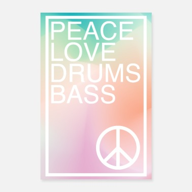Bass Peace Love Drums & Bas - Poster 60x90 cm